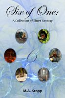 Cover for 'Six of One: A Collection of Short Fantasy'