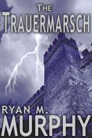 Cover for 'The Trauermarsch (A Short Story)'