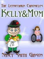 Cover for 'THE LEPRECHAUN CHRONICLES: #2 Kelly&Mom'