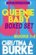 Queenie Baby Boxed Set (books 1-3) by Christina A. Burke
