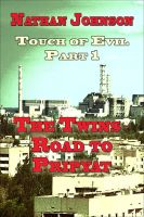 Cover for 'Touch of Evil, Part 1: The Twins, Road to Pripyat'
