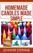 Homemade Candles Made Simple by Jennifer Stepanik