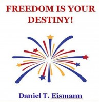 Freedom is Your Destiny!