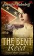 The Bent Reed by Jennifer Bohnhoff