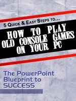 Cover for '5 Quick & Easy Steps to 'How to Play Old Console Games on Your PC''