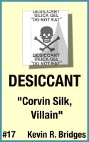 Cover for 'Desiccant 017: Corvin Silk, Villain'