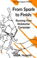Cover for 'From Spark to Finish: Running Your Kickstarter Campaign'