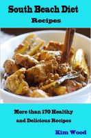 Cover for 'South Beach Diet Recipes : More than 170 Healthy and Delicious Recipes'