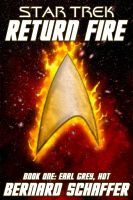 "Cover for 'Star Trek Return Fire I: ""Earl Grey, Hot""'"
