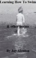 Cover for 'Learning How To Swim & other poems'