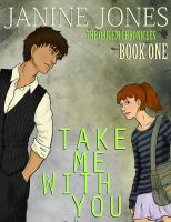 Cover for 'Take Me With You (The Origem Chronicles: Book 1)'