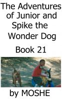 Cover for 'The Adventures of Junior and Spike Wonder Dog. Book 21: Panning for Gold'