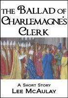 Cover for 'The Ballad Of Charlemagne's Clerk'