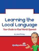 Cover for 'Learning the Local Language: Your Guide to Real World Spanish'