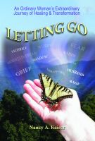 Cover for 'Letting Go: An Ordinary Woman's Extraordinary Journey of Healing & Transformation'