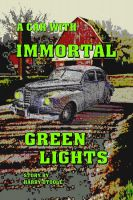 Cover for 'A  Car  With Immortal Green Lights'