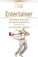 Cover for 'The Entertainer Pure Sheet Music Solo for Soprano Saxophone, Arranged by Lars Christian Lundholm'