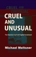 Cover for 'Cruel and Unusual: The Supreme Court and Capital Punishment'