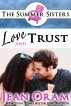 Love and Trust: A Beach Reads Billionaire Bachelor Contemporary Romance (Book Club Edition) by Jean Oram