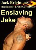 Cover for 'Enslaving Jake (Flaming Hot Erotic Gay BDSM)'