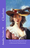 Charlotte: the practical education of a distressed gentlewoman