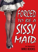 Cover for 'Forced to be a Sissy Maid'