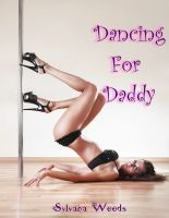 Cover for 'Dancing for Daddy (Taboo Step Family Erotica)'