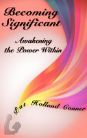 Cover for 'Becoming Significant: Volume 1: Awakening the Power Within'