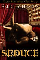 Cover for 'Seduce (Vampire Erotic Theatre Romance Series #3)'