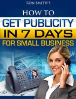 Cover for 'How To Get Publicity In Seven Days'