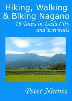 Cover for 'Hiking, Walking and Biking Nagano: 16 Tours in Ueda City and Environs'