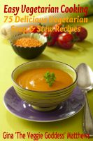 Cover for 'Easy Vegetarian Cooking: 75 Delicious Vegetarian Soup and Stew Recipes'