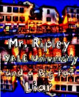 Cover for 'Mr. Ripley, Yale University, and a Big Fat Liar'