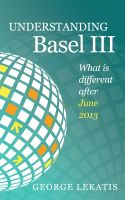 Cover for 'Understanding Basel III, What is different after June 2013'