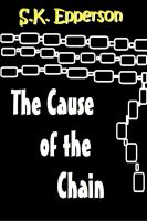 Cover for 'The Cause of the Chain'