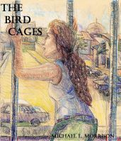 Cover for 'The Bird Cages (A Novella)'