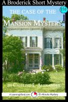 Cover for 'The Case of the Mansion Mystery: A 15-Minute Brodericks Mystery'