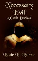 Cover for 'Necessary Evil: A Castle Besieged'