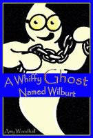 Cover for 'A Whiffy Ghost Named Wilburt'