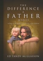 Cover for 'The Difference a Father Makes'