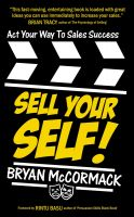 Cover for 'Sell Your Self! Act Your Way To Sales Success'