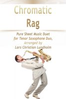 Cover for 'Chromatic Rag Pure Sheet Music Duet for Tenor Saxophone Duo, Arranged by Lars Christian Lundholm'