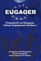 Cover for 'EUGAGER - European Citizen Engagement Platform: Proposal for an European Citizen Engagement Platform'