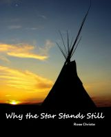Cover for 'Why the Star Stands Still (Gives Light #4)'