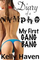 Cover for 'Diary of a Nympho: My First Gangbang'