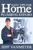 Cover for 'Easy Tips for Home Plumbing Repairs'