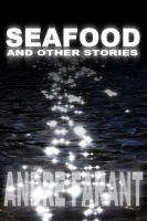 Cover for 'Seafood and Other Stories'