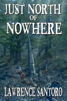 Cover for 'Just North of Nowhere'