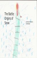 Cover for 'The Battle: Origins of Snow'