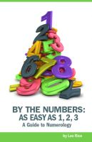 Cover for 'By the Numbers: Numerology as Easy as 1, 2, 3'